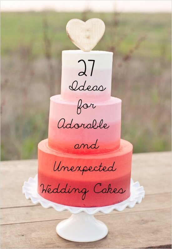 Ideas For Adorable And Unexpected Wedding Cakes
