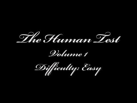 Are You Human? Take The The Human Test (Video)