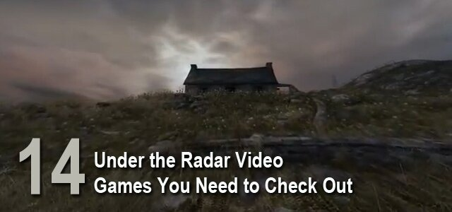 Under The Radar Video Games You Need To Check Out