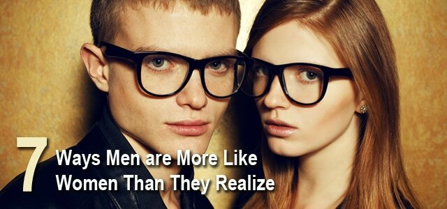 Ways Men Are More Like Women Than You Realize