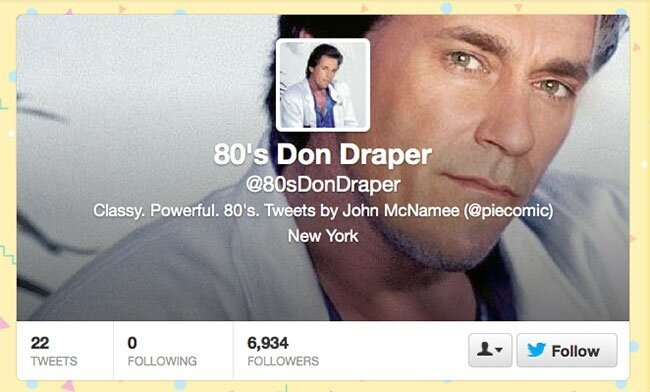 Best Of The 80s Don Draper Mad Men Parody Twitter Account