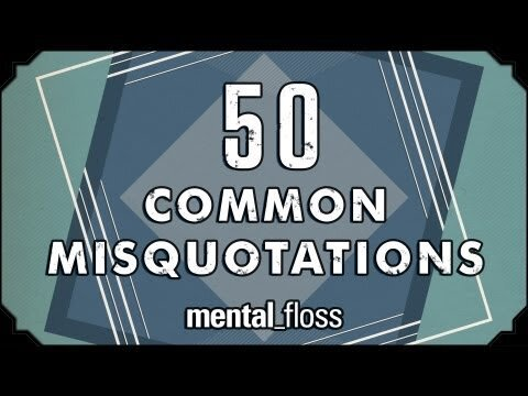 50 Common Misquotations (Video)