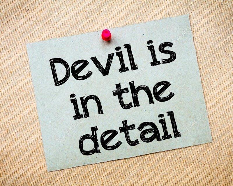 Дьявол кроется в мелочах ( деталях )