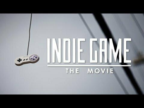 Indie Game – The Movie (Независимая игра – фильм)