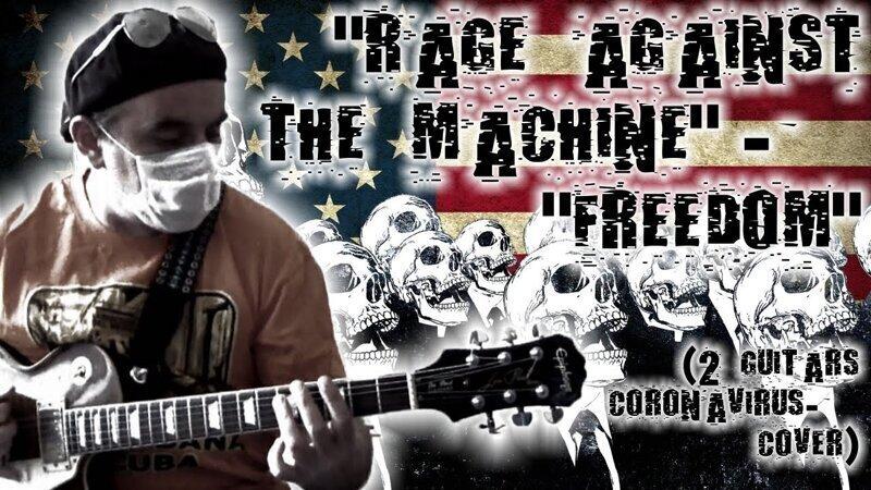 """""""Rage Against The Machine"""" - """"Freedom"""" (2 guitars coronavirus-cover)"""