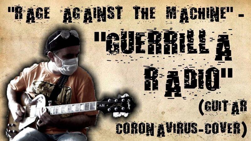 """Rage Against The Machine"" - ""Guerrilla Radio"" (guitar coronavirus-cover)"