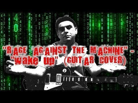 """""""Rage Against The Machine"""" - """"Wake Up"""" (guitar cover)"""