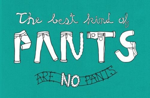 Pants Are Useless