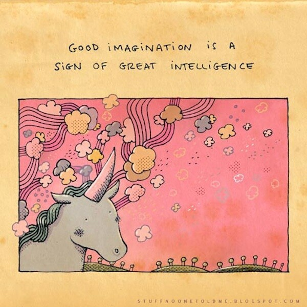 Good imagination is a sign of great intelligence