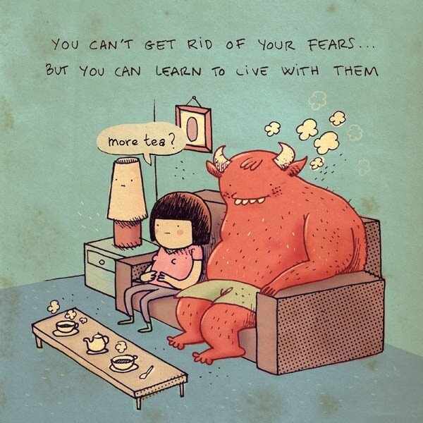 you can't get rid of your fears
