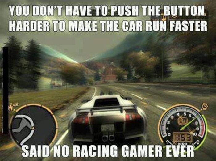 Said no racing gamer ever